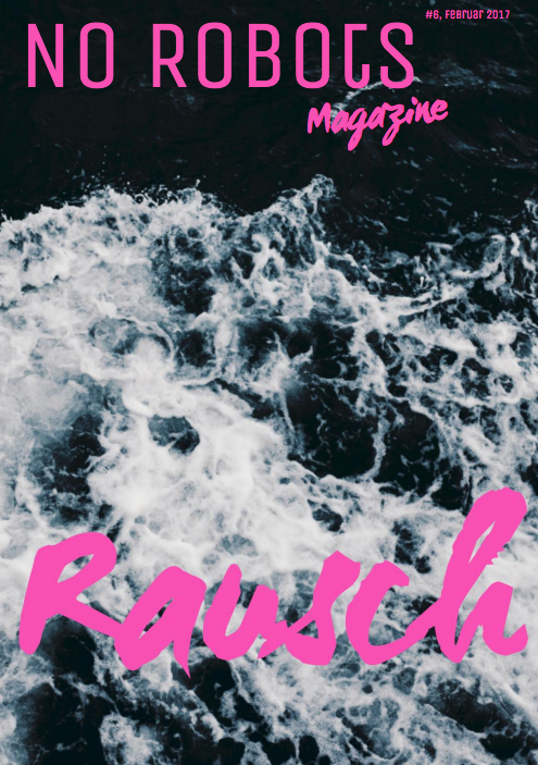 No Robots Magazin #6 Rausch