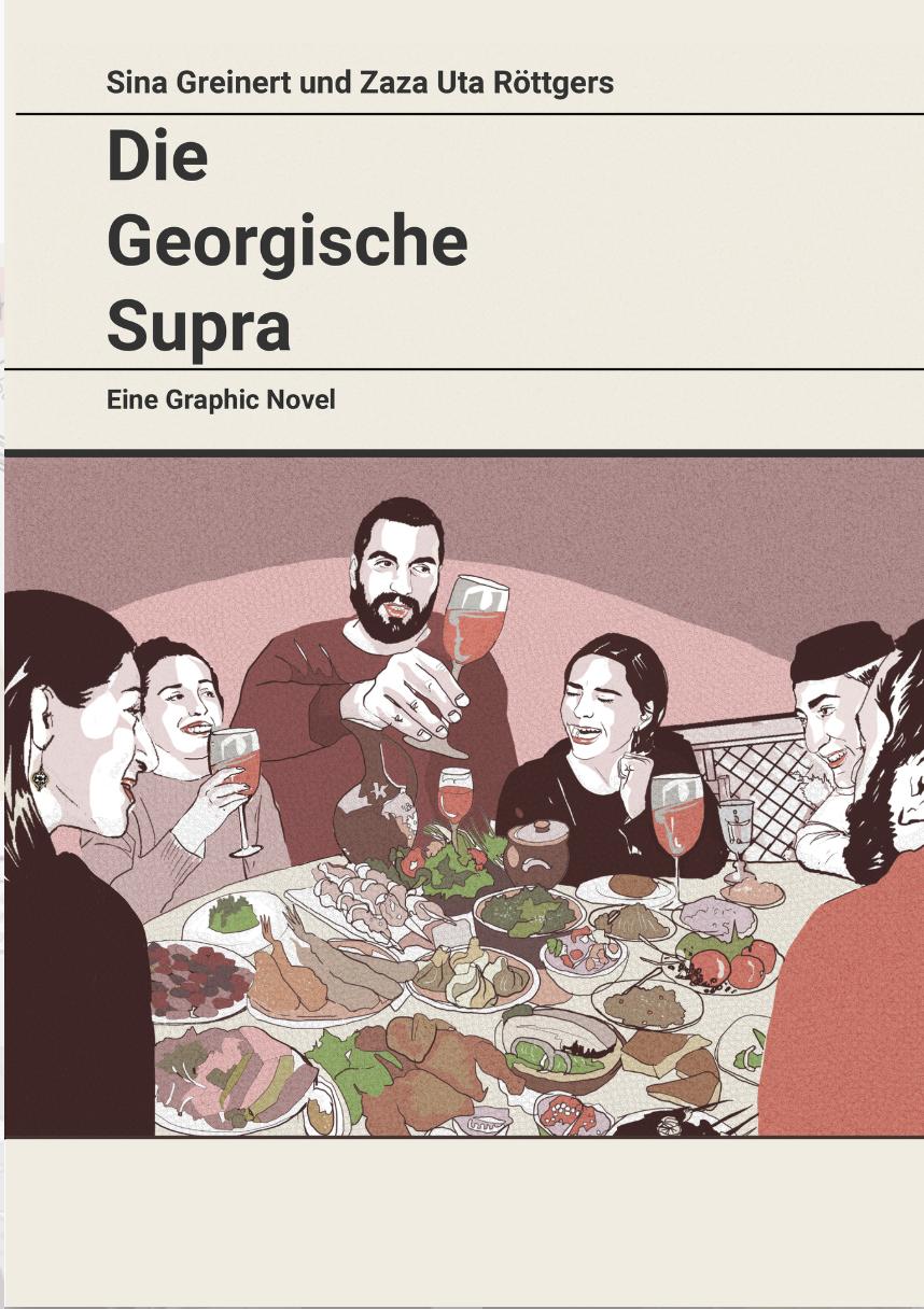 Die georgische Supra. Eine graphic Novel von Sina Greinert und Zaza Uta Röttgers